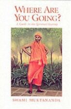 Where Are You Going? : A Guide to the Spiritual Journey by Swami Muktananda...
