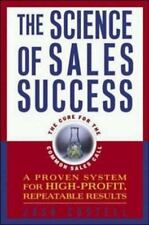 The Science of Sales Success: A Proven System for High-
