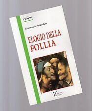 """elogio della follia - erasmo da rotterdam- serie David la spiga"""" - libri nuoovi"""