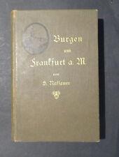 Nassauer BURGEN UND BEFESTIGTE GUTSHÖFE UM FRANKFURT A. M.  Geschichte Sage 1919