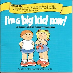 I m a Big Kid Now  a Book About Toilet Training
