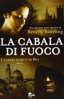 La cabala di fuoco. I numeri segreti di Dio - Beverly Swerling - Tre60,2013 - A