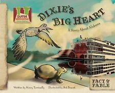 Dixies Big Heart: A Story about Alabama (Fact & F