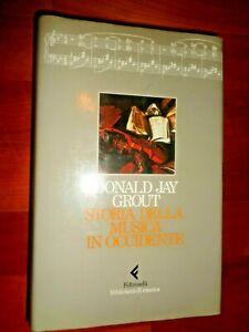 STORIA DELLA MUSICA IN OCCIDENTE Donald Jay Grout /167/
