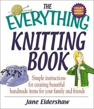 The Everything Knitting Book: Simple Instructions for Creating-ExLibrary
