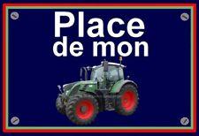"""plaque """" PLACE DE MON TRACTEUR FENDT 716 """""""