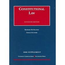 Constitutional Law: 2006 Supplement (University Casebook), Kathleen M. Sullivan;