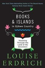 BOOKS AND ISLANDS IN OJIBWE COUNTRY (9780062309 - LOUISE ERDRICH (PAPERBACK) NEW