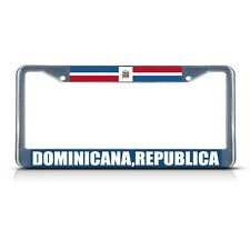 DOMINICANA REPUBLICA DOMINICAN REPUBLIC FLAG Chrome Metal License Plate Frame