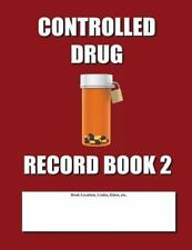 Controlled Drug Record Book 2 : Burgandy Cover by Max Jax (2014, Paperback)