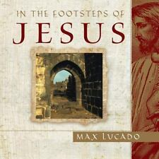 In the Footsteps of Jesus by Lucado, Max