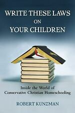 Write These Laws on Your Children: Inside the World of Conservative Ch-ExLibrary