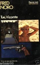 Tue, Vicomte // Fred NORO // Fleuve Noir // 1 ère  Edition // Espionnage