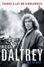 Roger Daltrey: Thanks a lot Mr Kibblewhite: My Story Hardcover – 18 Oct 2018
