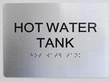 HOT Water Tank ADA Sign -(Aluminium, Brush Silver,Size 5X7) The Sensation line