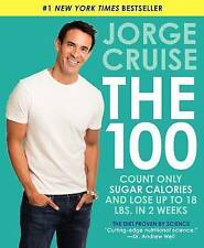 The 100: Count Only Sugar Calories and Lose Up to 18 Lbs. in 2 Weeks by Jorge...