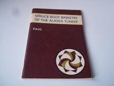 Spruce Root Basketry of the Alaska Tlingit. Frances Paul. 1944, Pre-owned.