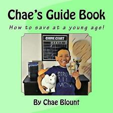 Chae's Guide Book : How to Save at a Young Age! by Chae Blount (2017, Paperback)