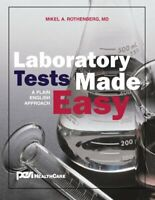 Laboratory Tests Made Easy: A Plain English Approach by Rothenberg, Mikel Book
