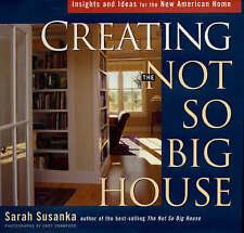 Susanka, Sarah : Creating the Not So Big House