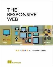 The Responsive Web by Matthew Carver Paperback Book (English)