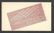 C 1889 POSTAL CARD NO ADAMS MA JAMES HUNTER & SONS PROCESSING WOOLEN FABRIC