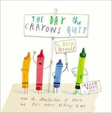 The Day the Crayons Quit by Daywalt, Drew