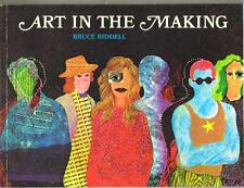 SALE reduced  price ART IN THE MAKING BY BRUCE RIDDELL PB