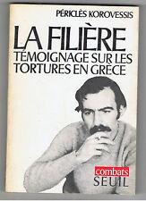 LA FILIERE TEMOIGNAGES SUR LES TORTURES EN GRECE 1969