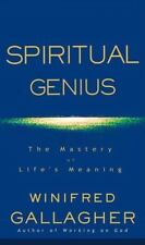Spiritual Genius: The Mastery of Life's Meaning Gallagher, Winifred Hardcover