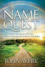 The Name Quest : Explore the Names of God to Grow in Faith and Get to Know...