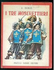 DUMAS ALESSANDRO I TRE MOSCHETTIERI FABBRI 1955 GLI AVVENTUROSI 3 ILL. MARAJA