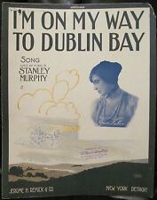 Irish Sheet Music I'M ON MY WAY TO DUBLIN BAY Grace LaRue 1915 Stanly Murphy WWI