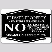 Private Property No Soliciting No Trespassing Under surveillance Aluminum sign B