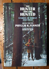 The Hunter and the Hunted by Phyllis R. Fenner 1968 HC/DJ Stories Forest & Field