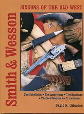 Smith and wesson Sixguns of The Old West by David Chicoine - (hb,dj,1st ed)