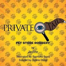 Private Eye Tails : Pet Store Robbery by Jaylinn (2014, Paperback)