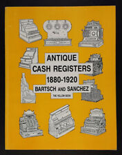 Antique Cash Registers 1880-1920 Bartsch & Sanchez 1987 book