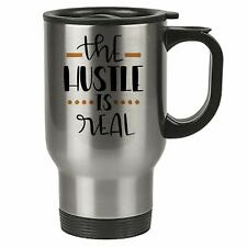 Travel Mug - The hustle is Real - Stainless Steel - Funny, Quotes - Reusable