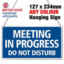 'MEETING IN PROGRESS - DO NOT DISTURB' HANGING SHOP DOOR SIGN - 21 COLOURS