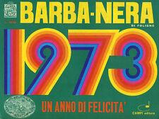 * BARBA - NERA di FOLIGNO 1973 * UN ANNO DI FELICITA'