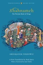 Penguin Classics Deluxe Edition: Shahnameh : The Persian Book of Kings by...