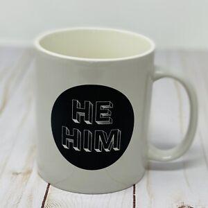 """He Him"" Pronouns Friendly Coffee Mug Tea Cup Room Essentials Stoneware"
