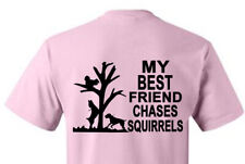 T-Shirt Shirt Dog Treeing Hunter Feist Mt. Cur My Best Friend Chases Squirrels
