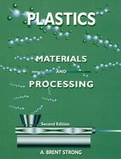 Plastics : Materials and Processing by A. Brent Strong (Trade Cloth)