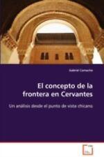 El concepto de la frontera en Cervantes : Un análisis desde el punto de vista...