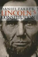 Lincoln's Constitution by Daniel A. Farber (2004, Paperback)