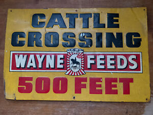 Vintage Cattle Crossing Sign Wayne Feeds Original