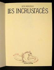 Mercedes Rita DEDICACE Les Incrustacés Ed. L'Association EO 2013 TTBE