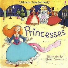 Princesses (Touchy-Feely Board Books) by Watt, Fiona